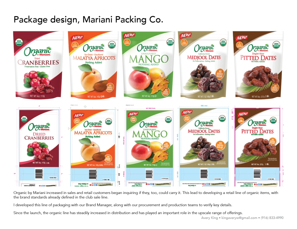 Organic by Mariani increased in sales and retail customers began inquiring if they, too, could carry it. This lead to developing a retail line of organic items, with the brand standards already defined in the club sale line. I developed this line of packaging with our Brand Manager, along with our procurement and production teams to verify key details. Since the launch, the organic line has steadily increased in distribution and has played an important role in the upscale range of offerings.